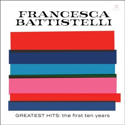 Greatest Hits: The First Ten Years   -     By: Francesca Battistelli