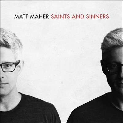 Saints & Sinners   -     By: Matt Maher