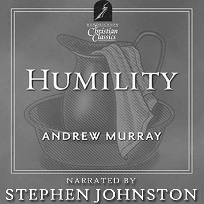 Humility: Hendrickson Christian Classics  [Download] -     Narrated By: Stephen Johnston     By: Andrew Murray