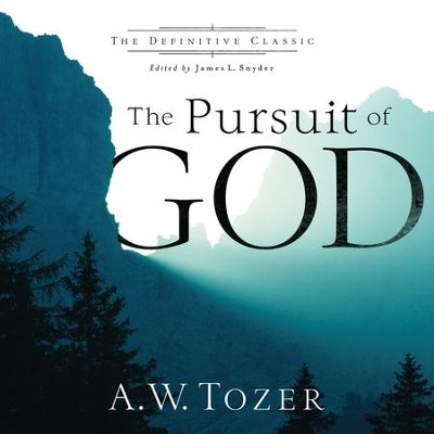 The Pursuit of God - Unabridged Audiobook  [Download] -     By: A.W. Tozer