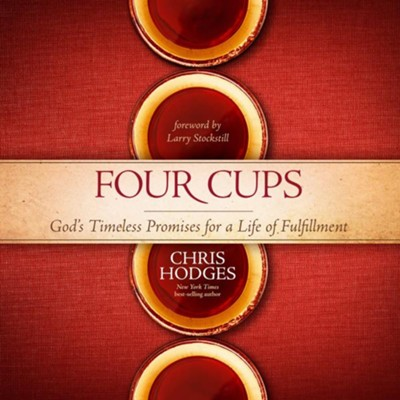 Four Cups: God's Timeless Promises for a Life of Fulfillment - Unabridged Audiobook  [Download] -     By: Chris Hodges