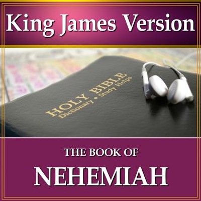 The Book of Nehemiah: King James Version Audio Bible [Download]