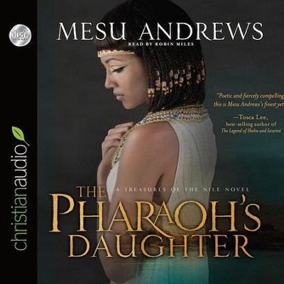 The Pharoh's Daughter: A Treasures of the Nile Novel - Unabridged Audiobook  [Download] -     Narrated By: Robin Miles     By: Mesu Andrews