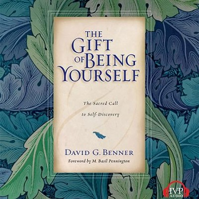 The Gift of Being Yourself: The Sacred Call to Self-Discovery - Unabridged Audiobook  [Download] -     Narrated By: Paul Michael     By: David G. Benner