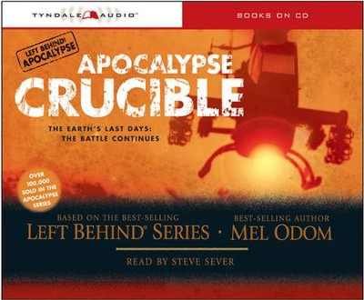 Ebook Apocalypse Crucible The Earths Last Days The Battle Continues Left Behind Apocalypse 2 By Mel Odom