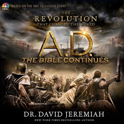 A.D. The Revolution That Changed the World - Unabridged Audiobook  [Download] -     Narrated By: Roger Mueller     By: Dr. David Jeremiah