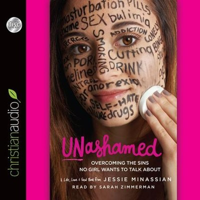 Unashamed: Overcoming the Sins No Girl Wants to Talk About - Unabridged Audiobook  [Download] -     By: Jessie Minassian