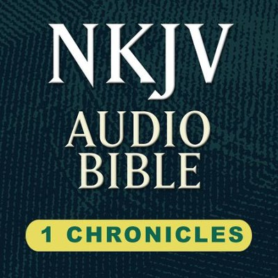 NKJV Audio Bible: 1 Chronicles (Voice Only)  [Download] -     Narrated By: Stephen Johnston