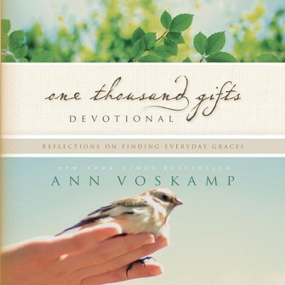 One Thousand Gifts Devotional: Reflections on Finding Everyday Graces - Unabridged edition Audiobook  [Download] -     By: Ann Voskamp
