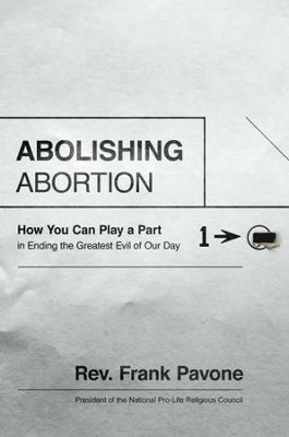 Abolishing Abortion: How You Can Play a Part in Ending the Greatest Evil of Our Day - Unabridged edition Audiobook  [Download] -     By: Frank Pavone
