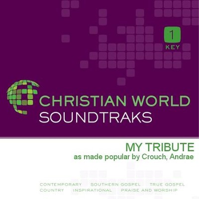 My Tribute  [Music Download] -     By: Andrae Crouch