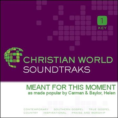 Meant For This Moment  [Music Download] -     By: Carman, Helen Baylor