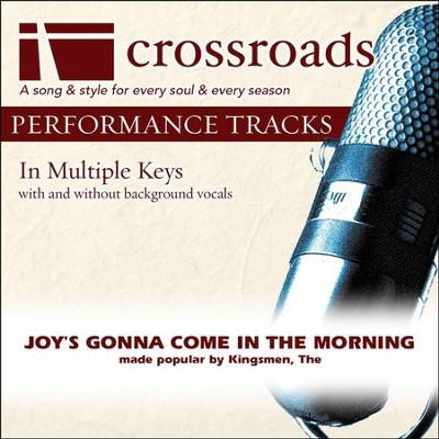 Joys Gonna Come In The Morning Made Popular By The Kingsmen Performance Track Buy Download 5 99