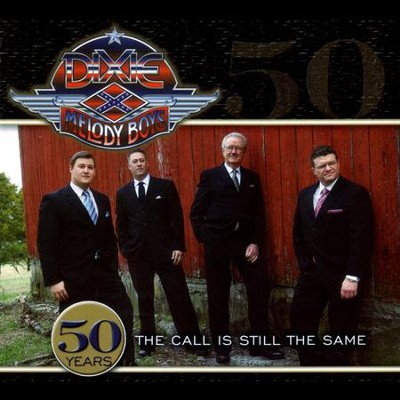 The Call Is Still The Same  [Music Download] -     By: Dixie Melody Boys