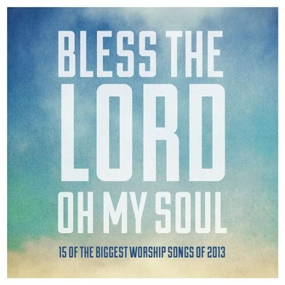 Bless The Lord, Oh My Soul [Music Download]