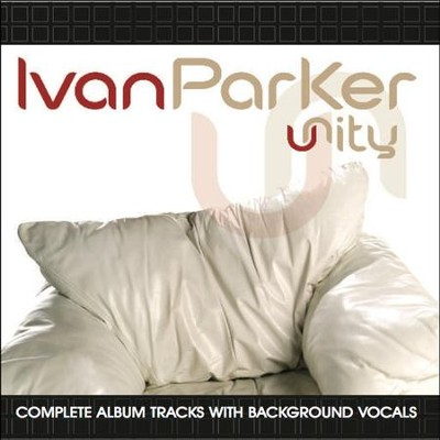 Unity (Made Popular by Ivan Parker) [Performance Track] [Music Download]