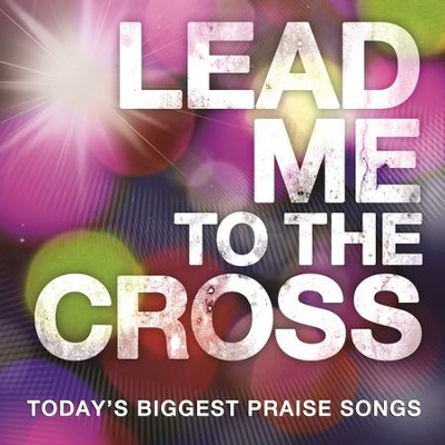 Lead Me To The Cross [Music Download]