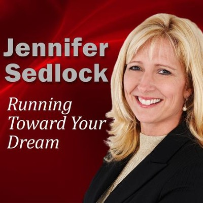 Running Toward Your Dream  [Music Download] -     By: Jennifer Sedlock