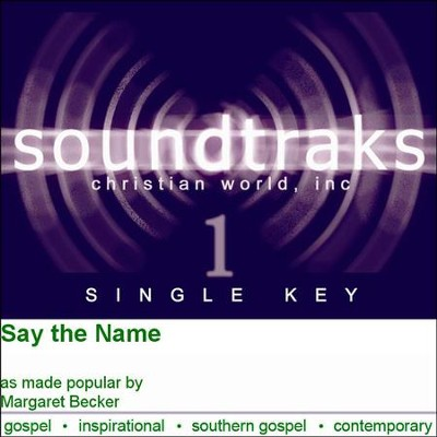 Say The Name  [Music Download] -     By: Margaret Becker