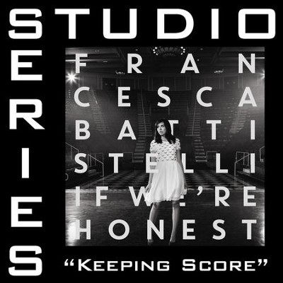 Keeping Score (Studio Series Performance Track)  [Music Download] -     By: Francesca Battistelli