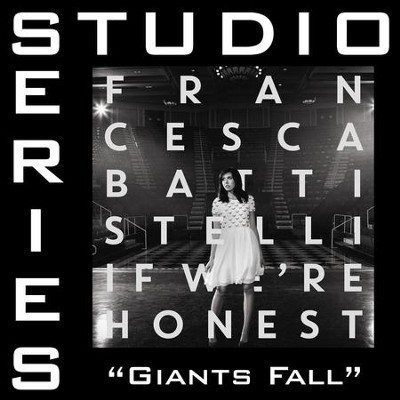 Giants Fall (Original Key Performance Track With Background Vocals)  [Music Download] -     By: Francesca Battistelli