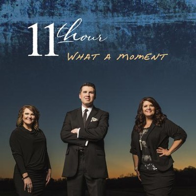 What A Moment  [Music Download] -     By: 11th Hour