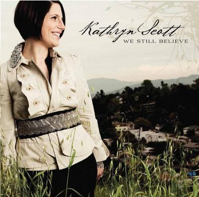 Worship Tools - We Still Believe [Resource Edition]  [Music Download] -     By: Kathryn Scott