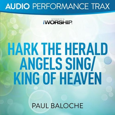 Hark The Herald Angels Sing King Of Heaven Original Key Trax With Background Vocals Music Download