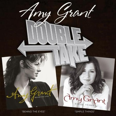 Double Take: Simple Things & Behind The Eyes  [Music Download] -     By: Amy Grant