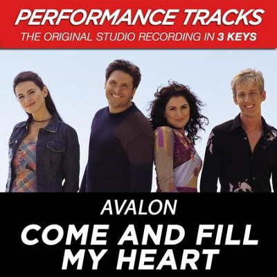 Come And Fill My Heart (Premiere Performance Plus Track)  [Music Download] -     By: Avalon