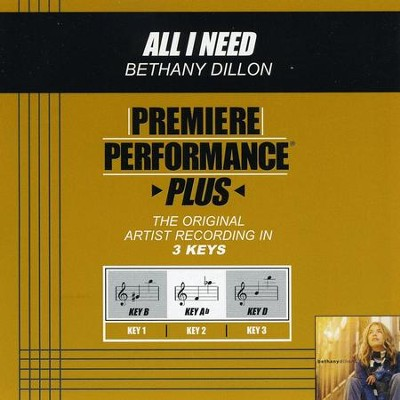 All I Need (Premiere Performance Plus Track)  [Music Download] -     By: Bethany Dillon