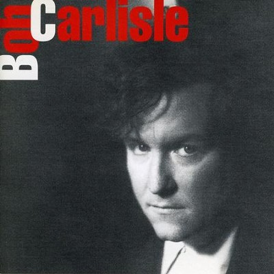Bob Carlisle  [Music Download] -     By: Bob Carlisle