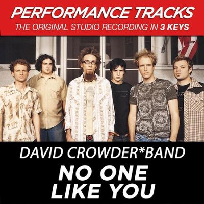 No One Like You (Premiere Performance Plus Track)  [Music Download] -     By: David Crowder Band