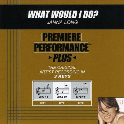 What Would I Do? (Premiere Performance Plus Track)  [Music Download] -     By: Janna Long