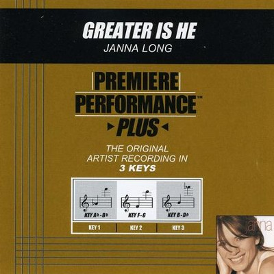 Greater Is He (Premiere Performance Plus Track)  [Music Download] -     By: Janna Long