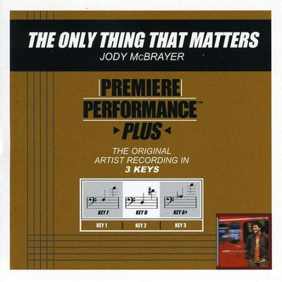 The Only Thing That Matters (Premiere Performance Plus Track)  [Music Download] -     By: Jody McBrayer