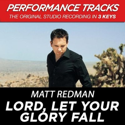Lord, Let Your Glory Fall (Premiere Performance Plus Track)  [Music Download] -     By: Matt Redman