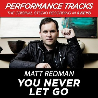 You Never Let Go (Premiere Performance Plus Track)  [Music Download] -     By: Matt Redman