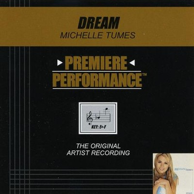 Dream (Premiere Performance Track)  [Music Download] -     By: Michelle Tumes