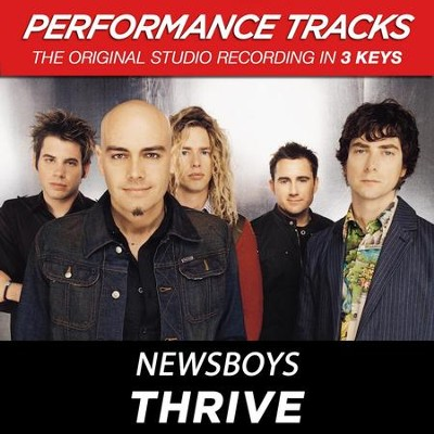 Thrive (Premiere Performance Plus Track)  [Music Download] -     By: Newsboys