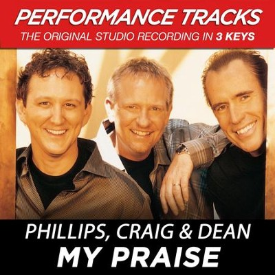 My Praise (Premiere Performance Plus Track)  [Music Download] -     By: Phillips Craig & Dean