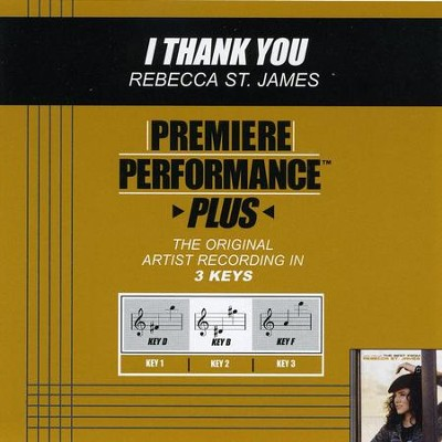I Thank You (Premiere Performance Plus Track)  [Music Download] -     By: Rebecca St. James