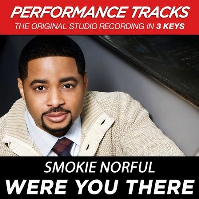 Were You There (Premiere Performance Plus Track)  [Music Download] -     By: Smokie Norful