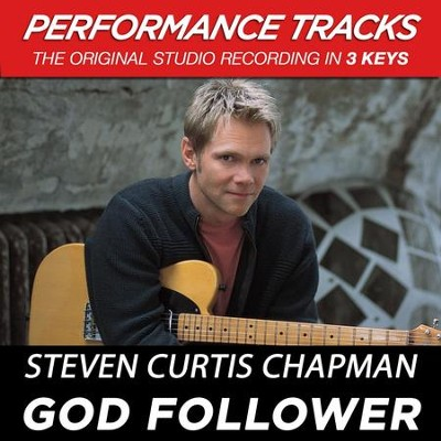 God Follower (Premiere Performance Plus Track)  [Music Download] -     By: Steven Curtis Chapman