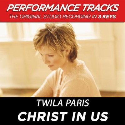 Christ In Us (Premiere Performance Plus Track)  [Music Download] -     By: Twila Paris