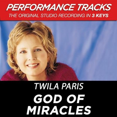 God Of Miracles (Premiere Performance Plus Track)  [Music Download] -     By: Twila Paris