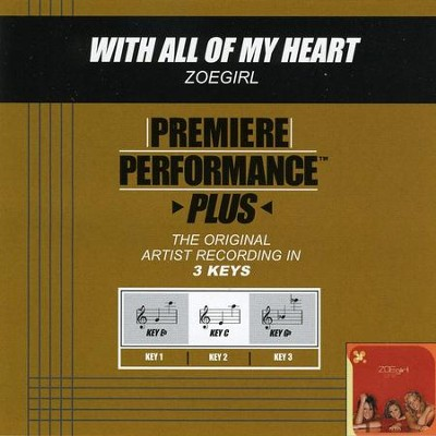 With All Of My Heart (Premiere Performance Plus Track)  [Music Download] -     By: ZOEgirl