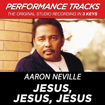 Jesus, Jesus, Jesus (Premiere Performance Plus Track)  [Music Download] -     By: Aaron Neville