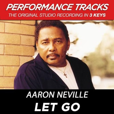 Let Go (Premiere Performance Plus Track)  [Music Download] -     By: Aaron Neville