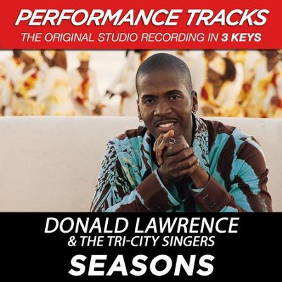 Seasons (Premiere Performance Plus Track)  [Music Download] -     By: Donald Lawrence, The Tri-City Singers